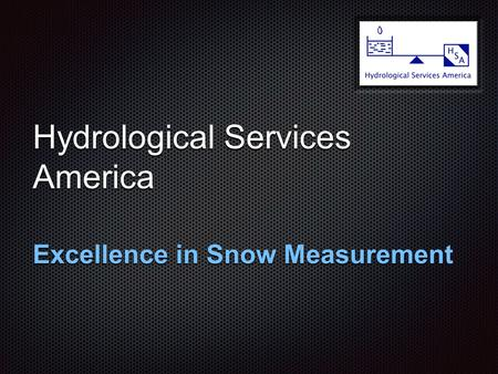 Hydrological Services America Excellence in Snow Measurement.