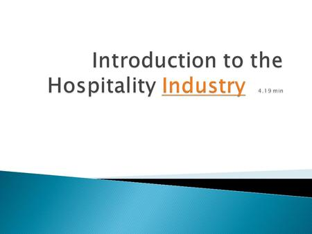  Name types of hospitality establishment  Refer to star ratings  Explain Rosettes  How many rosettes to a Michelin star  Job that refer to hospitality.