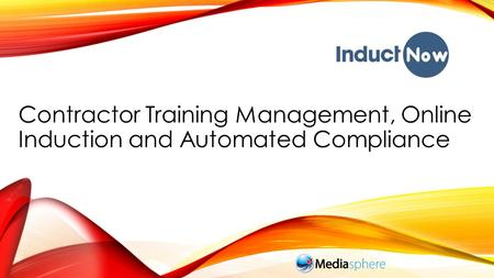 Contractor Training Management, Online Induction and Automated Compliance.