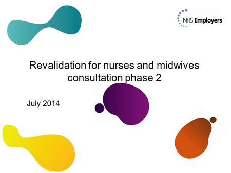 Revalidation for nurses and midwives consultation phase 2