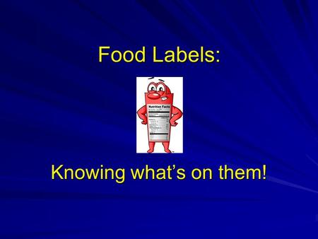 Food Labels: Knowing what's on them!. What is a Food Label? It provides information from the food manufacturer to the consumer. It helps tell consumers.