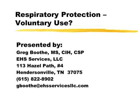 Respiratory Protection – Voluntary Use?