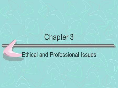 Ethical and Professional Issues