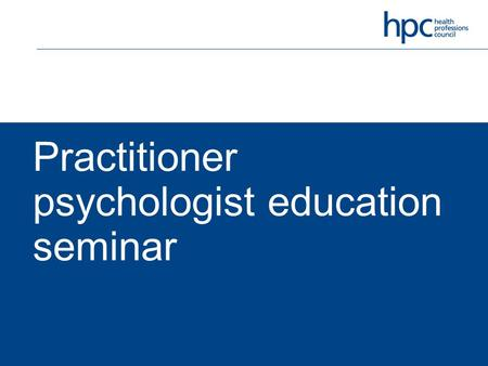 Practitioner psychologist education seminar. Today Welcome Introduction to HPC Workshop 1: Working collaboratively Break Workshop 2: Working with the.