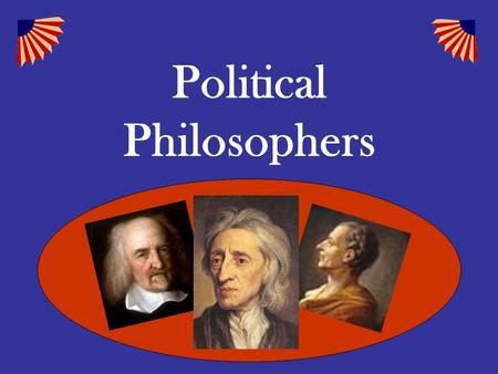 Political Philosophers. The Enlightenment a cultural movement of intellectuals in 18th century Europe and the American colonies. Its purpose was to reform.