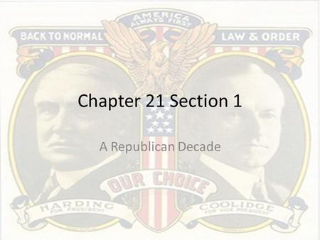 Chapter 21 Section 1 A Republican Decade.