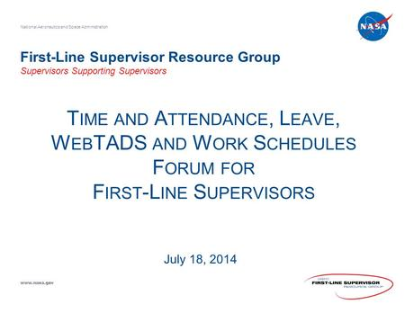 Time and Attendance, Leave, WebTADS and Work Schedules Forum for