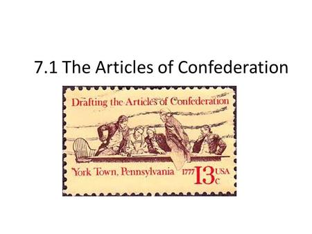 7.1 The Articles of Confederation