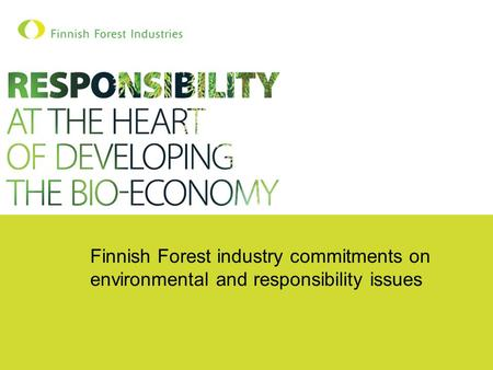 Finnish Forest industry commitments on environmental and responsibility issues.