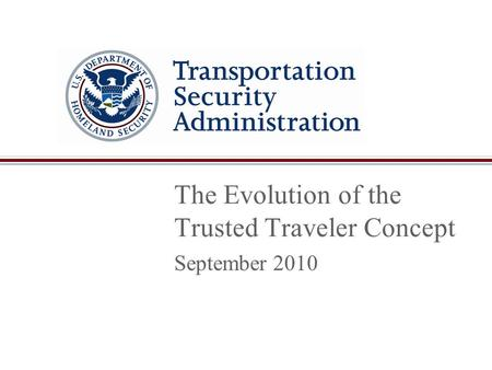 The Evolution of the Trusted Traveler Concept September 2010.