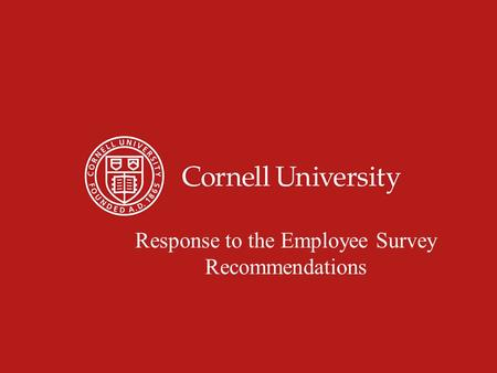 1 Response to the Employee Survey Recommendations.