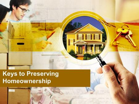 Keys to Preserving Homeownership. 2 Agenda Welcome and Introductions Purpose and Goals Definitions Role of the Housing Counselor Avoiding Foreclosure.