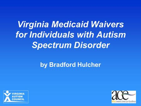 Virginia Medicaid Waivers for Individuals with Autism Spectrum Disorder by Bradford Hulcher.