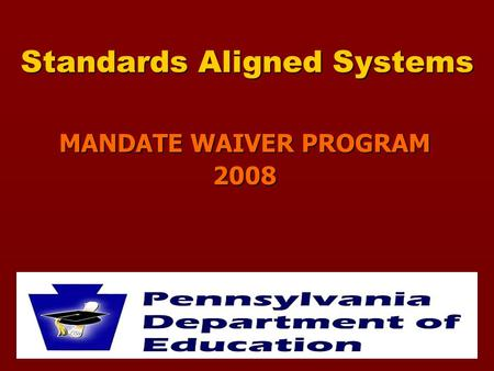 Standards Aligned Systems MANDATE WAIVER PROGRAM 2008.