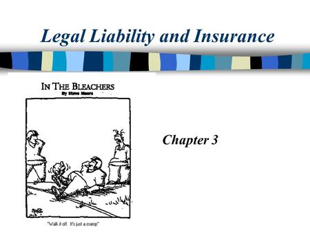 Legal Liability and Insurance Chapter 3. Legal Concerns n Liability: being legally responsible for the harm one causes another person. n Standard of Reasonable.