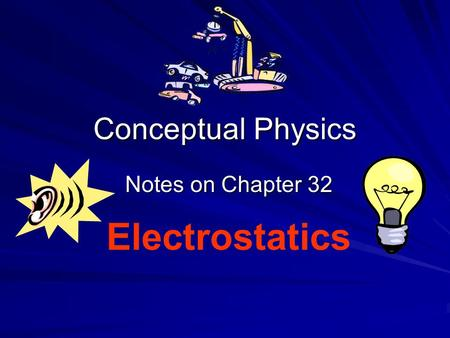 Notes on Chapter 32 Electrostatics