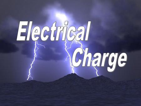 Electrical Charge is all about ELECTRONS! A gain of electrons causes a negative charge. A loss of electrons causes a positive charge.