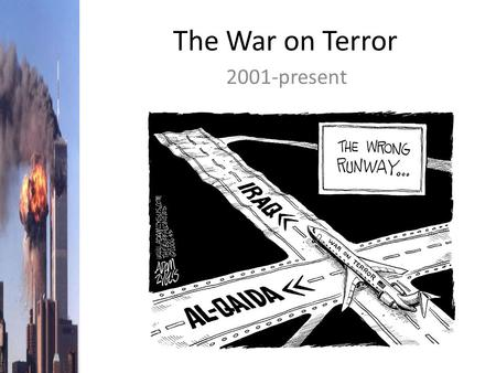"The War on Terror 2001-present. Background to 9/11/2001 Osama Bin Laden and Al Qaeda – ""the Base"" – Islamic Fundamentalism: Islam is under attack from."