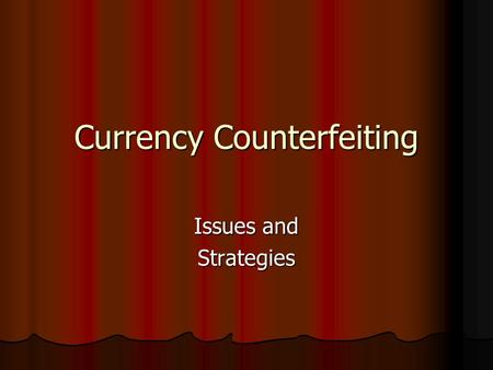 Currency Counterfeiting Issues and Strategies. 1945-46 – 23,790 counterfeits valued at Rs.1,21, 534 out <strong>of</strong> which 12,306 notes were <strong>of</strong> Re.1 With the increase.