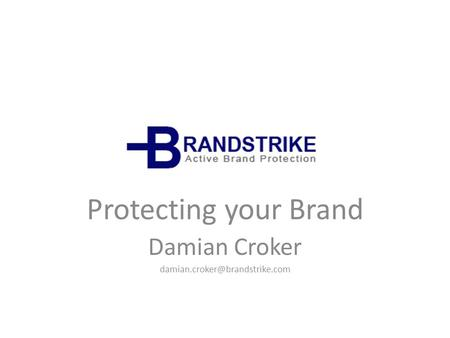 Protecting your Brand Damian Croker