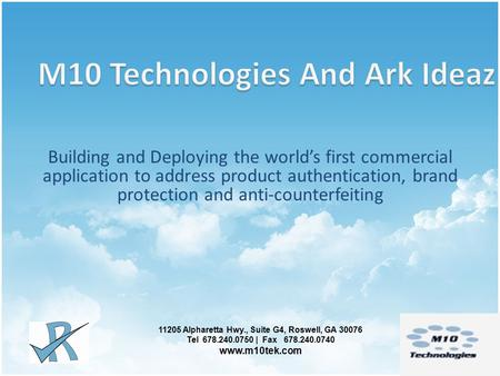 Building and Deploying the world's first commercial application to address product authentication, brand protection and anti-counterfeiting 11205 Alpharetta.