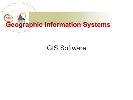 Geographic Information Systems GIS Software. 1. The Early GISs SURFACE II, by Kansa Geological Survey SYMAP, by Harvard Laboratory for Computer Graphics.