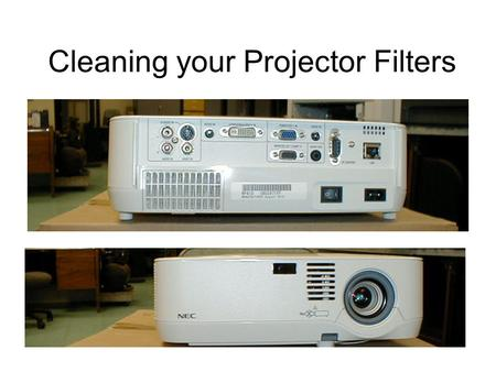 Cleaning your Projector Filters. There are two main types of projectors in use in the Burke County School System. Mitsubishi projectors such as the XD-206U.