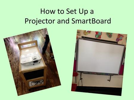 How to Set Up a Projector and SmartBoard
