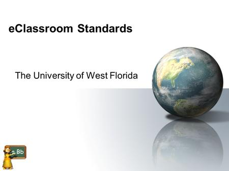 EClassroom Standards The University of West Florida.