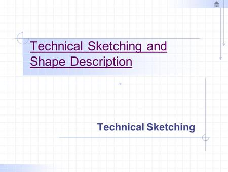 Technical Sketching and Shape Description