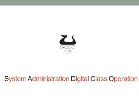 System Administration Digital Class Operation. Create for modern teacher Scalable Software – program for control the lessons + program to use and control.
