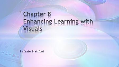Chapter 8 Enhancing Learning with Visuals