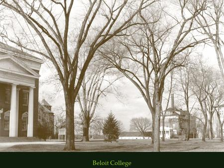 Beloit College. Master Plan Goals Create a Vision for the Next 25 Years Enrich the legacy of the campus Manifest the Strategic Plan in the campus facilities.