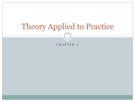 Theory Applied to Practice