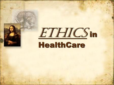 Ethics in HealthCare. Treating Patients With Dignity Sometimes health professionals get so wrapped up in the scientific principles of healthcare that.