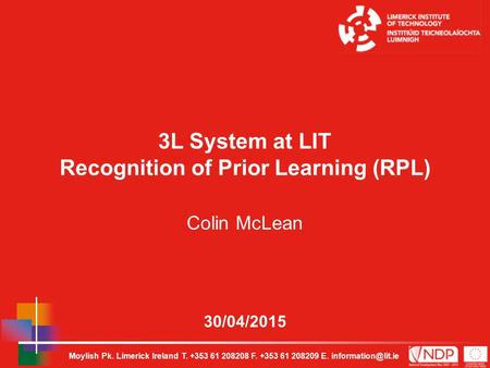 Moylish Pk. Limerick Ireland T. +353 61 208208 F. +353 61 208209 E. 30/04/2015 3L System at LIT Recognition of Prior Learning (RPL)
