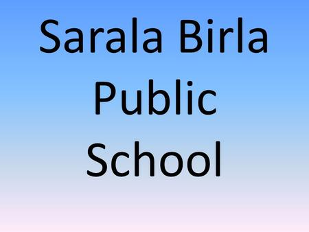 Sarala Birla Public School. An Adventure Based Experiential Learning and Team Building Workshop.