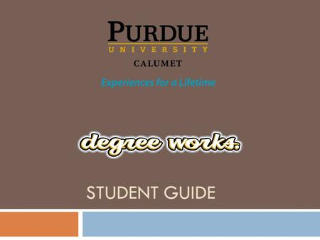 STUDENT GUIDE. Go to the PUC Homepage located at www.purduecal.edu. From the Student drop-down menu, move cursor over the myPUC link and click myPUC Portal.