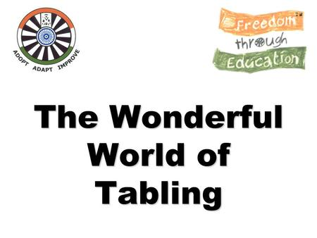 The Wonderful World of Tabling Round Table India Service Through Fellowship Welcome to the wonderful world of Tabling. We are an organization of young.