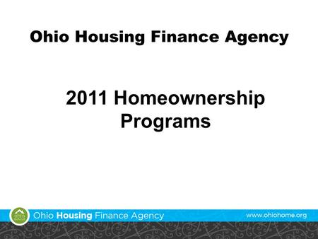 2011 Homeownership Programs Ohio Housing Finance Agency.