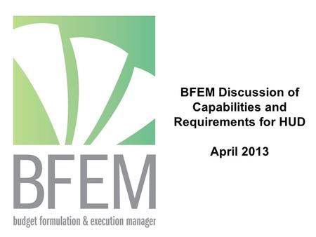 BFEM Discussion of Capabilities and