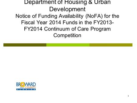 Department of Housing & Urban Development Notice of Funding Availability (NoFA) for the Fiscal Year 2014 Funds in the FY2013- FY2014 Continuum of Care.