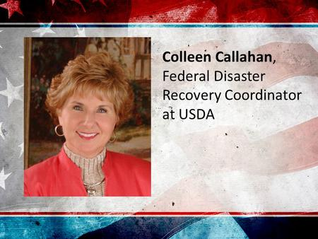 Colleen Callahan, Federal Disaster Recovery Coordinator at USDA.