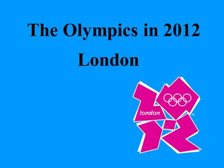 The Olympics in 2012 London. The 2012 Summer Olympic Games, officially known as the Games of the XXX Olympiad, will be held in London from 27 July to.