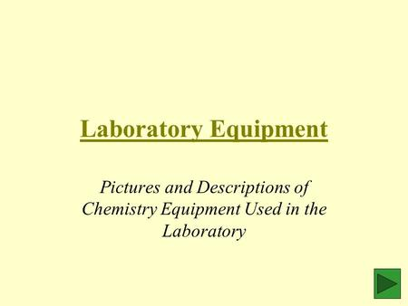 Laboratory Equipment Pictures and Descriptions of Chemistry Equipment Used in the Laboratory.