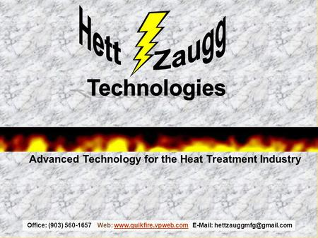 Office: (903) 560-1657 Web:    Advanced Technology for the Heat Treatment Industry.