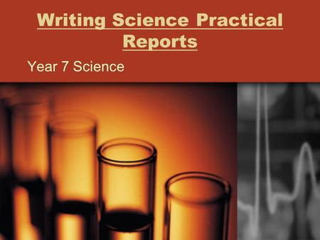 Writing Science Practical Reports Year 7 Science.