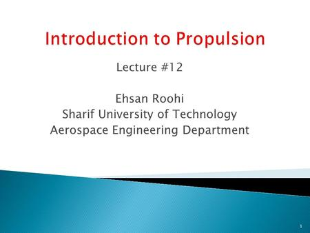 Lecture #12 Ehsan Roohi Sharif University of Technology Aerospace Engineering Department 1.