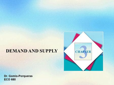 3 DEMAND AND SUPPLY CHAPTER Dr. Gomis-Porqueras ECO 680.