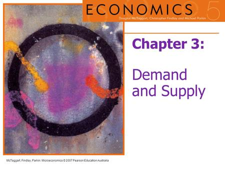 Chapter 3: Demand and Supply.